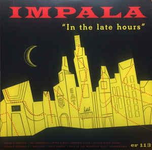 Impala - In The Late Hours lp (Electraphonic)