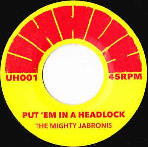 "The Mighty Jabronis - Put 'Em In A Headlock 7"" (Uhhuh)"