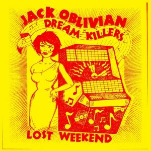 Jack Oblivian & The Dream Killers - Lost Weekend lp [Black & W
