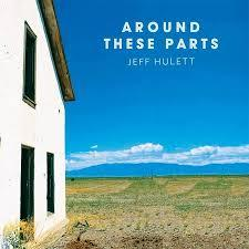 Jeff Hulett - Around These Parts lp (Small Batch)