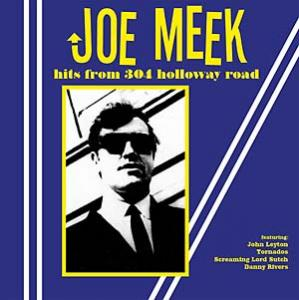 Joe Meek - Hits From 304 Holloway Road lp (Wax Love)