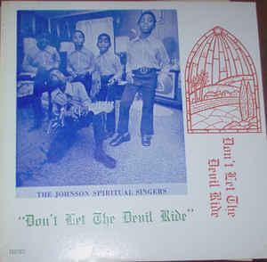 Johnson Spiritual Singers - Don't Let The Devil Ride lp (DGRP)
