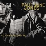 Paul Wine Jones - Stop Arguing Over Me cd (Fat Possum)