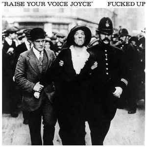 "Fucked Up - Raise Your Voice Joyce 7"" (Merge)"