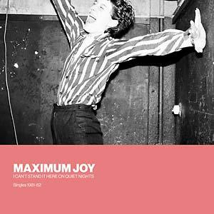 Maximum Joy - I Can't Stand It Here On Quiet Nights dbl lp