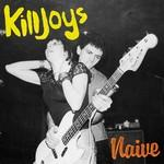 Killjoys - Naive lp (Damaged Goods)