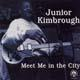 Junior Kimbrough - Meet Me In The City lp (Fat Possum)