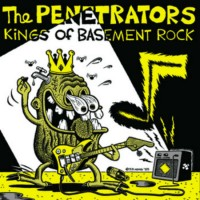 Penetrators - Kings of Basement Rock lp (Slovenly)
