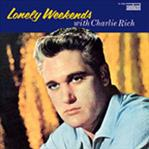 Charlie Rich - Lonely Weekends lp (Sundazed)