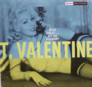 "T. Valentine - Hello Lucille... Are You A Lesbian?7"" (Norton)"