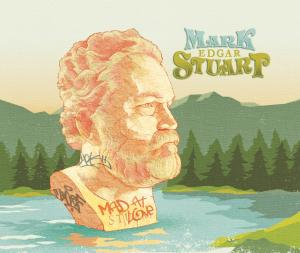 Mark Edgar Stuart - Mad At Love cd (MADJACK Records)