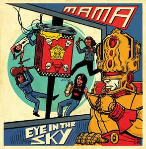 "Mama - Eye In The Sky 7"" (Got Kinda Lost)"