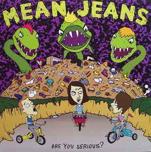 Mean Jeans - Are You Serious? lp [Dirtnap]