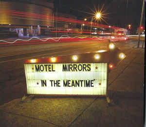 Motel Mirrors - In The Meantime lp [Last Chance Records]
