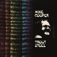 Mike Cooper - Trout Steel lp (Paradise of Bachelors)