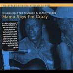 Mississippi Fred McDowell & Johnny Woods Mama Says I'm Crazy cd