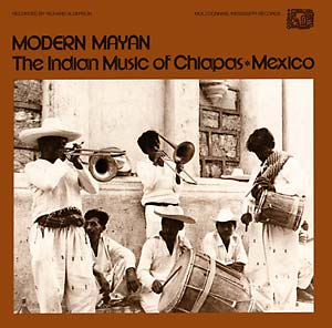 Modern Mayan - Indian Music of Chiapas Mexico lp (Mississippi)