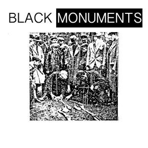 "Black Monuments - s/t 7"" (independent fries)"