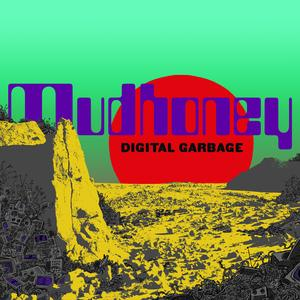 Mudhoney - Digital Garbage lp [Sub Pop]