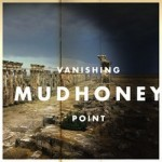 Mudhoney - Vanishing Point lp (Sub Pop Records)