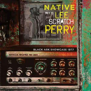 Native - Meets Lee Scratch Perry Black Ark Showcase lp (Cleopatr