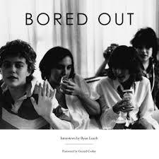 Bored Out - Interviews By Ryan Leach (Spacecase)