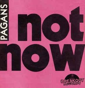 "Pagans - Not Now No Way/I Juvenile 7"" (Breakout ITALY)"