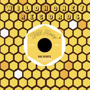 "Bad Sports - Open That Door / Maybe Not 7"" (Wild Honey, Italy)"