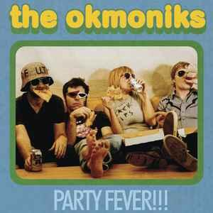 Okmoniks - Party Fever!!! lp [Slovenly]