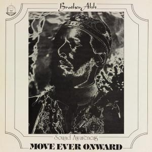 Brother Ah - Move Ever Onward lp (Manufactured Recordings)