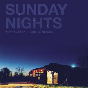 Sunday Nights - The Songs Of Junior Kimbrough dbl lp (Fat Possum