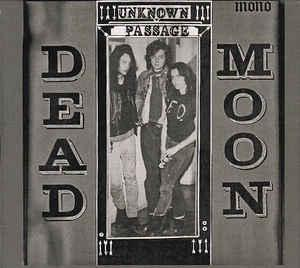 Dead Moon - Unknown Passage cd (M'Lady's)