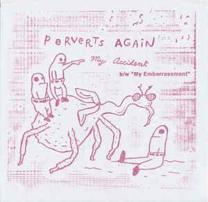 "Perverts Again - My Accident 7"" (Total Punk)"