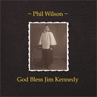 Phil Wilson - God Bless Jim Kennedy lp (Slumberland)
