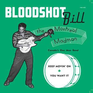 "Bloodshot Bill - Keep Movin' On 7"" [Pig Baby]"