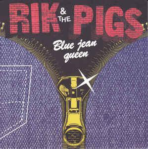 "Rik & the Pigs - Blue Jean Queen 7"" (Feel It Records)"