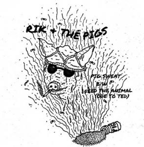 "Rik & the Pigs - Pig Sweat 7"" (Total Punk)"