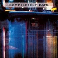 Bats - Compiletely Bats dbl lp (Captured Tracks/Flying Nun)