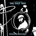 Michael Chapman - Playing Guitar The Easy Way lp (LITA)