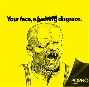 "Porno Cassettes - Your Face, A Fucking Disgrace 7"" [Radio Raheem"