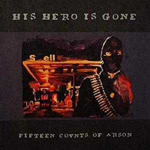 His Hero Is Gone - Fifteen Counts of Arson lp (Prank)