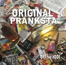 Original Pranksta - Off The Hook lp (Almost Ready)