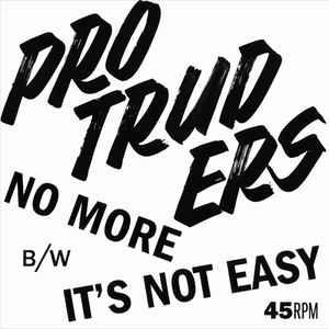 "Protruders - No More / It's Not Easy 7"" [Goodbye Boozy]"