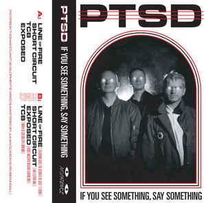 PTSD - If You See Something, Say Something cassette