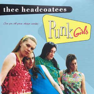 Thee Headcoatees - Punk Girls lp (Damaged Goods)