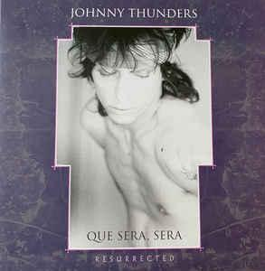 Johnny Thunders- Que Sera, Sera Resurrected dbl lp [Jungle]