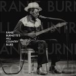 Ranie Burnette - Hill Country Blues lp (Big Legal Mess)