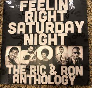 Feelin' Right Saturday Night: The Ric & Ron Anthology dbl lp