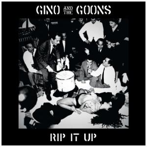 Gino and the Goons - Rip It Up lp [Black Gladiator/Slovenly]