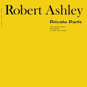 Robert Ashley - Private Parts lp [Lovely Music]
